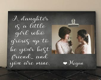 A DAUGHTER is a Little Girl who grows up to be your BEST FRIEND, Personalized Free, Photo clip Frame, Mothers Day, gift from bride   ad02