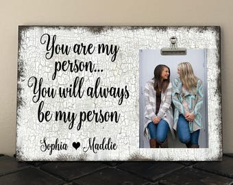 Besties, You are my Person you will always be my Person, BEST FRIEND Gift, Free Design Proof, BFF,  Sorority Sister Gift, Bridesmaid   ya01
