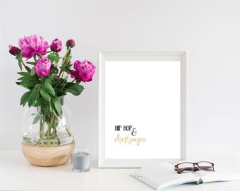 Hip hop and champagne Hip Hop Wall Art Champagne wall art Hip Hop and Champagne Print Hip Hop and Champagne Printable Champagne Prints