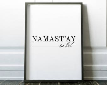 Namast'ay In Bed, Namaste, Namaste In Bed, Namastay in bed All Day, Stay In Bed, Bedroom Art, Stay In Bed, Lets Stay In Bed, Printable Art