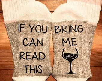 If You Can Read This Bring Me Wine, Wine Socks, Get Me Wine Socks, Bring Me Wine Socks, Wool Socks, Customized Socks, Wine Lover