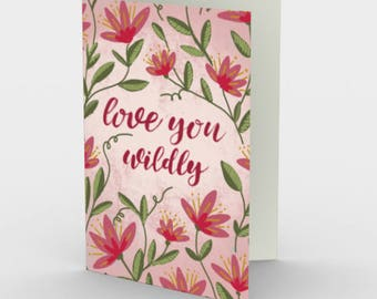 Valentine's Card, Love You Wildly, Floral Stationery