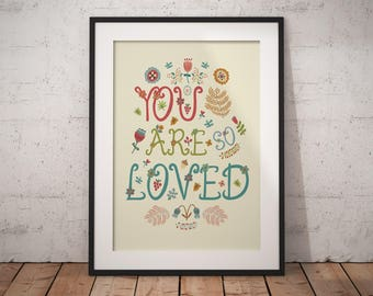 You are so loved print, typography, flowers, floral, inspirational wall art, lettering, affirmation, uplifting, wall art print, best selling
