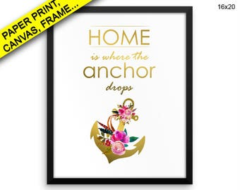 Home Is Where The Anchor Drops Printed Poster Home Is Where The Anchor Drops Framed Home Is Where The Anchor Drops Canvas Home Is Decor