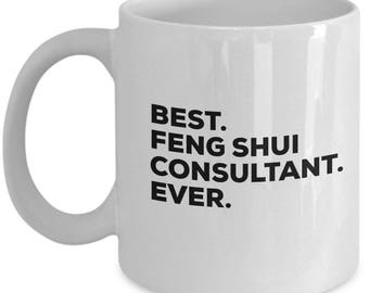 Best Feng Shui Consultant Ever, Feng Shui Consultant Coffee Mug , Feng Shui Consultant Mug , Birthday Anniversary Gift