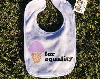 Ice Cream for Equality Bib - woke baby - baby bib - stocking stuffer - holiday gifts - ice cream
