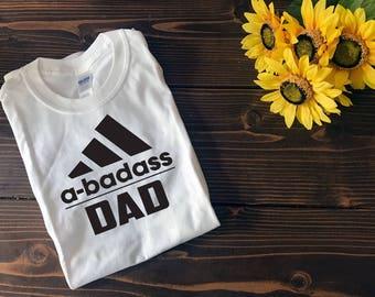 a-badass Dad T Shirt | Father's Day Shirt | Custom T Shirt | Create Your Own T Shirt | Custom Sayings | Graphic Tees | T Shirts