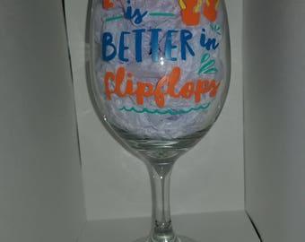 Life is Better in FlipFlops Wine Glass