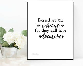 Blessed are the curious, for they shall have adventures, quote, printable art, black and white, inspirational, wall art, instant download