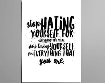 Stop Hating Yourself / Typographic Digital Print