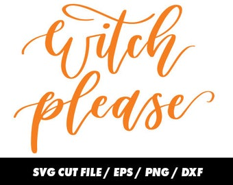 Witch SVG Cut Files, Halloween svg, Cricut, Silhouette Studio, Digital Cut Files Thanksgiving dxf, eps, png, Witch please svg, Witch svg