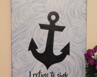 I Refuse To Sink Canvas Painting