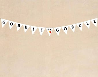 Gobble Gobble Garland, Turkey Bunting, Gobble Gobble Banner, Thanksgiving sign, Thanksgiving Banner, Printable Thanksgiving banner,
