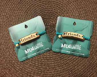 friends. MudLOVE bands- Two with Turquoise Elastic Bands