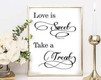Dessert Table Sign, Love is Sweet Take a Treat Sign, Love is Sweet Sign, Love is Sweet Printable, Wedding Sign, Instant Download, #HQT014_29