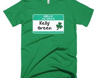 Hello My Name is Kelly Green T-Shirt St Patricks Day parade team shirt pub crawl bar shamrocks leprechauns erin go bragh blarney bar irish