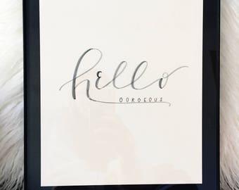 Hello Gorgeous Print | Modern Calligraphy Artwork | Handmade | Word Art | Feminine Art | Girl Boss | Uplifting Art | Gallery Wall | Decor