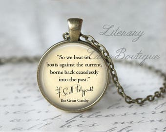 The Great Gatsby, 'So We Beat On, Boats Against The Current', F. Scott Fitzgerald Quote Necklace or Keyring, Keychain.