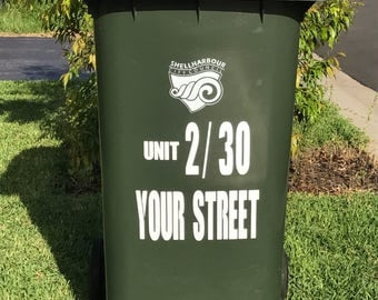 3x your unit/house number & street on all 3 of your bins in outdoor permanent adhesive Vinyl. No bin mix up and easy for people to find you