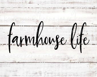 Farmhouse Life svg   Farmhouse svg   Farmhouse Style svg   SVG   DXF   JPG   cut file