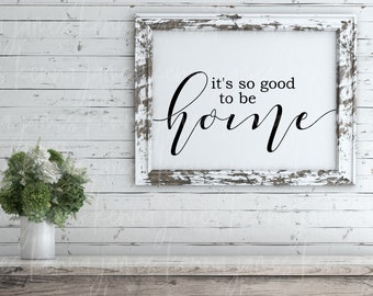 It's So Good To Be Home svg   Home svg   Family svg   Love svg   Farmhouse svg   Farmhouse Style svg   SVG   DXF   JPG   cut file