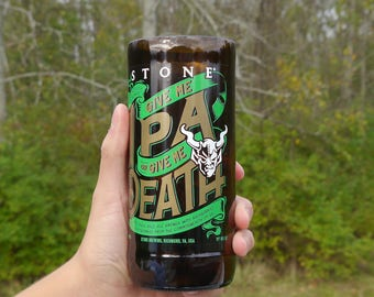 Gift for Men. Pint Glass Made From Give Me IPA Or Give Me Death Beer Bottle by Stone Brewing. Beer Gift. Man Gift. Boyfriend Gift.