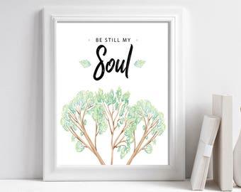 Be Still My Soul Print, Be Still My Soul Wall Art Printable Motivational Watercolor Positive Wall Art, Inspirational Print, Watercolor Quote