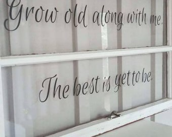 Grow Old With Me Window Sign