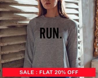 RUN. - Crewneck Sweatshirt workout apparel  fitness sweatshirt  crush it  crush it shirt fitness fun   runner sweatshirt  running sweatshirt