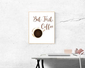 But first, coffee | Quote | Wall Art