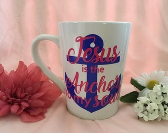 Personalized Coffee Mug - Custom Mug - Personalized Gift - Jesus Mug - Jesus is the Anchor to my Soul