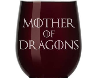 Mother Of Dragons Wine Glass Stemless or Stemmed