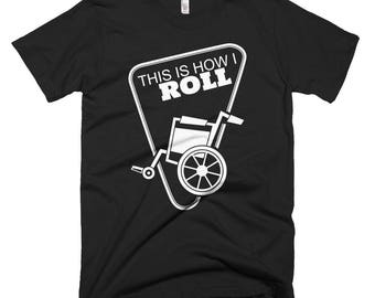 This Is How I Roll Wheelchair Funny Short-Sleeve T-Shirt