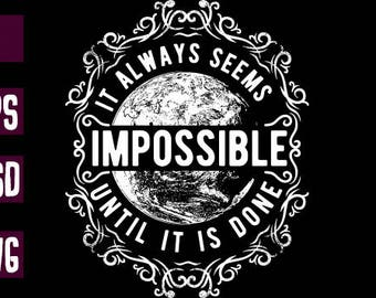 Always seems impossible T-shirt design clipart .ai .EPS .PSD .SVG