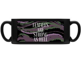 Females are Strong as Hell - Mug - Feminist Mugs