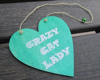 Wooden sign catlover - Crazy cat lady - Heart shaped - Handpainted - Home and wall decoration - Green - Cats - Pets