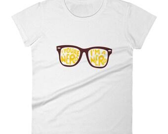 I'm a nerd, you're a nerd Women's short sleeve t-shirt