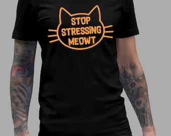 Stop Stressing Meowt Love Cats T-Shirt #J