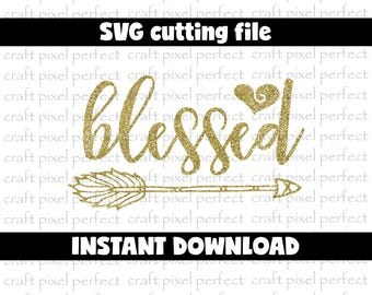 Blessed Svg Cutting File, Thanksgiving Svg file, Arrow Svg, Thankful And Blessed, Inspirational Svg, Cricut Svg, Silhouette, Religious Svg