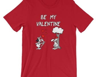 Funny Valentines Day Gifts - Be My Valentine T-Shirt For Him & Her, Sarcastic Valentine's Day Shirt, Love Gift