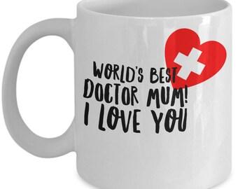 World's Best DOCTOR MUM! White Coffee Mug, Doctor Mum's Gift, Doctor Mum's keepsake, Doctor Mum's present.