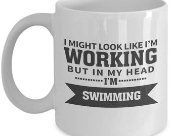 Working Yet Swimming Mug. Gift For Swimming Lover. Funny Swimmer Gift. 11oz 15oz Coffee Mug.