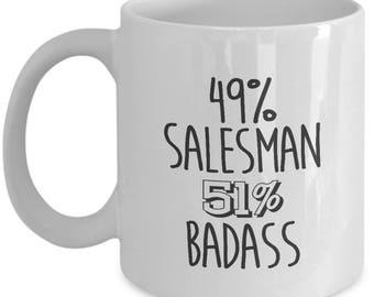 49% Salesman, 51 Badass. Gag Gift For Salesman. Cool Salesman Mug. 11oz 15oz Coffee Mug.