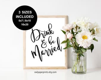 Drink and be Married Sign - PDF Printable, signs, wedding, marriage, event, bar, open bar