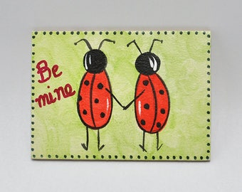 Wooden magnetic for fridge-hand painting-handmade-acrylic colors-hagiography powder-spray-wood-mdf-be mine-love bug-valentine-decoration