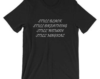 Still Black Still Breathing Still Woman Still Normal T-shirt