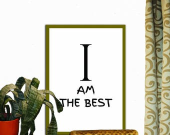 I am The Best Print Wall Decor Inspirational Quote Handwritten Typography Art Print Digital Download Motivation Print Quote