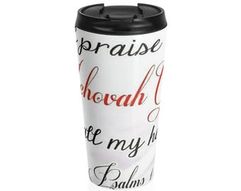 Praise Jehovah Stainless Steel Travel Mug