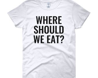 White Where Should We Eat T-shirt