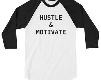 Hustle and Motivate 3/4 sleeve raglan shirt